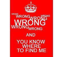 Wrong! Photographic Print