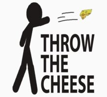 THROW THE CHEESE by Dewell