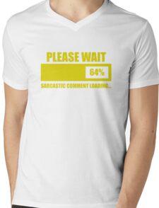 Please Wait... Sarcastic Comment Loading Mens V-Neck T-Shirt