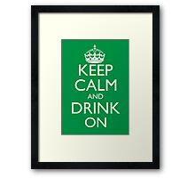 Keep Calm and Drink On Poster Framed Print