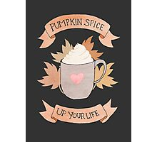 Pumpkin Spice Up Your Life Photographic Print