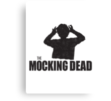 The Mocking Dead Canvas Print