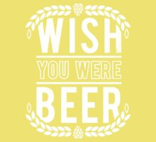 You Were Beer Kids Clothes