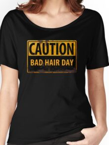"""Funny, """"CAUTION, Bad Hair Day"""" Realistic Rusty Metal Sign Women's Relaxed Fit T-Shirt"""