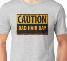 """Funny, """"CAUTION, Bad Hair Day"""" Realistic Rusty Metal Sign Unisex T-Shirt"""