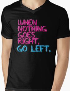 When nothing goes right, go left! Mens V-Neck T-Shirt