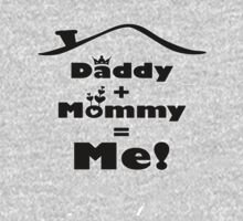 mommy + daddy = me Kids Tee