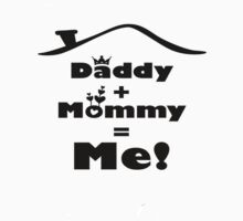 mommy + daddy = me Kids Clothes