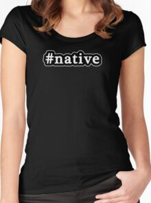 Native - Hashtag - Black & White Women's Fitted Scoop T-Shirt
