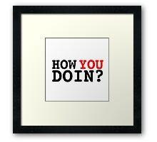 How You Doin? - Joey Tribbiani Framed Print