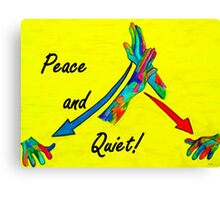 American Sign Language Peace and Quiet Canvas Print