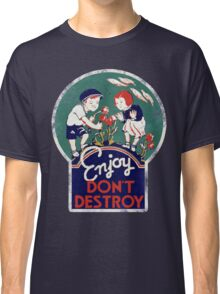 Enjoy don't destroy our planet for earth day  Classic T-Shirt