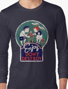 Enjoy don't destroy our planet for earth day  Long Sleeve T-Shirt