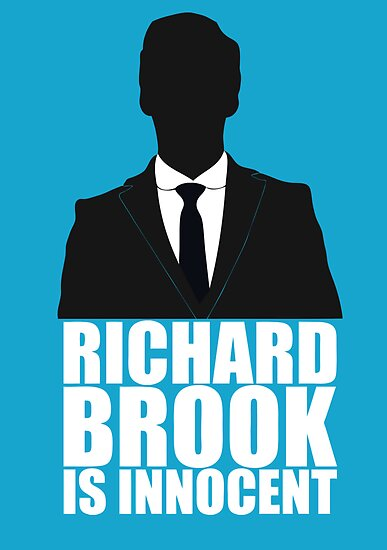 Richard Brook is Innocent by imbusymycroft