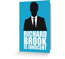Richard Brook is Innocent Greeting Card