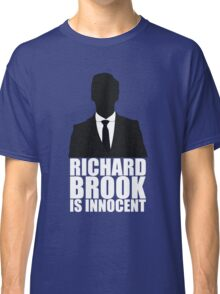 Richard Brook is Innocent Classic T-Shirt