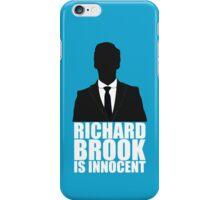 Richard Brook is Innocent iPhone Case/Skin