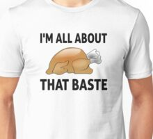 I'm All About That Baste Unisex T-Shirt