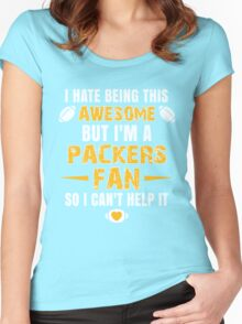 I Hate Being This Awesome. But I'M A Packers Fan So I Can't Help It. Women's Fitted Scoop T-Shirt
