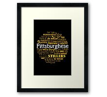 Pittsburghese Framed Print