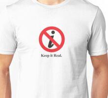 Keep it Real. Unisex T-Shirt