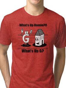 Homie G white shirt Tri-blend T-Shirt