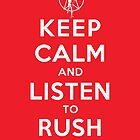 Keep Calm and Listen to Rush by oawan