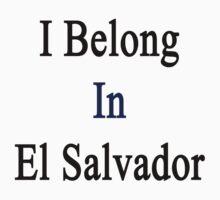 I Belong In El Salvador Kids Clothes