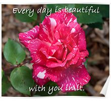 Every day is beautiful Poster