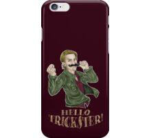 Hello, Trickster! iPhone Case/Skin