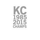 Kansas City Royals 2015 World Series Champs (gray font) by johnnabrynn