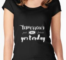 Tomorrow's Just Your Future Yesterday Women's Fitted Scoop T-Shirt