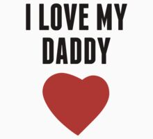 I Love My Daddy Baby Tee