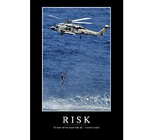 Risk: Inspirational Quote and Motivational Poster Photographic Print