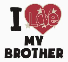 I Love My Brother Kids Tee