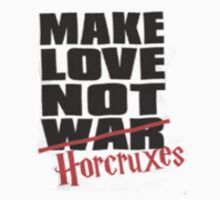 Make Love Not Horcruxes by Melissa Ellen