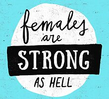 Females Are Strong As Hell | Blue by meandthemoon