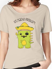 It's Nacho Problem. Women's Relaxed Fit T-Shirt