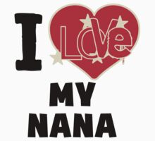 I Love My Nana One Piece - Short Sleeve