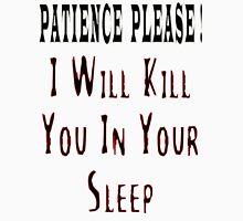 Patience and Revenge Unisex T-Shirt