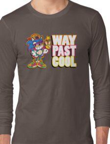 Way Past Cool, Dude! Long Sleeve T-Shirt