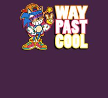 Way Past Cool, Dude! Unisex T-Shirt