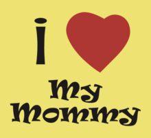 I Love My Mommy One Piece - Short Sleeve