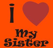 I Love My Sister Kids Tee