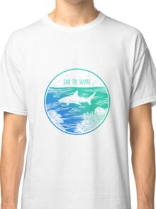 Save the Sharks! Classic T-Shirt