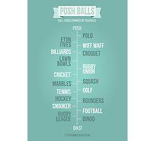 Posh Balls Photographic Print