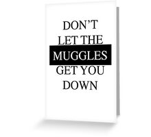 filthy muggles. Greeting Card