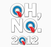 Oh, no. 2012 Unisex T-Shirt