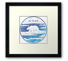 Save the Bears! Framed Print