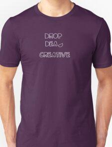 drop dead creative  on dark tshirt T-Shirt